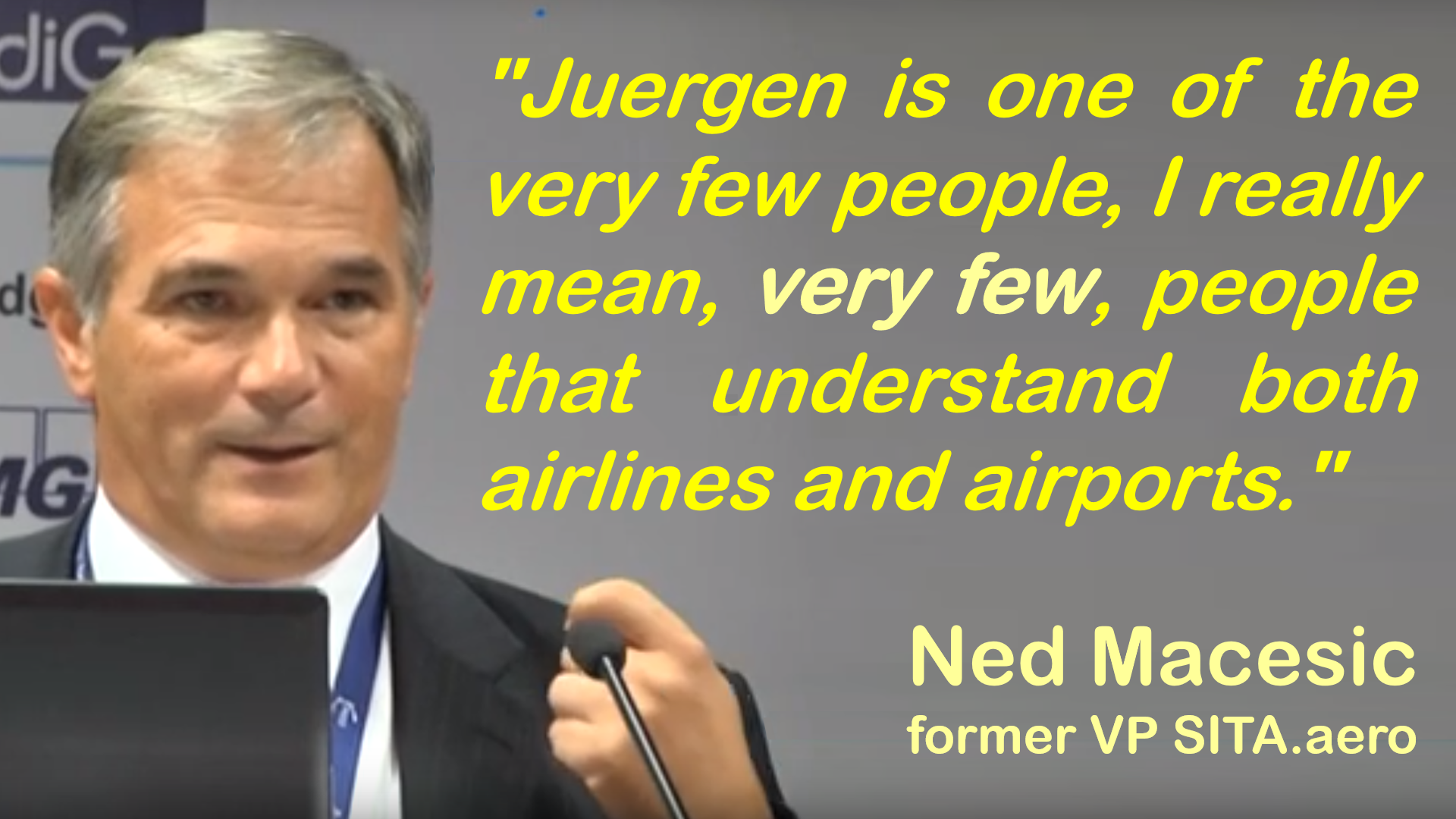 Juergen is one of the very few people, I really mean, VERY FEW, people that understand both airlines and airports.