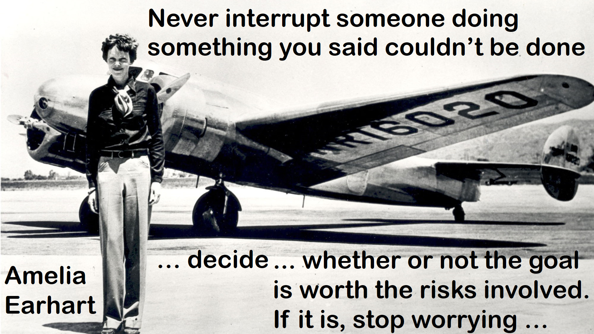 Never interrupt someone doing something you said couldn't be done ... decide ... whether or not the goal is worth the risks involved. If it is, stop worrying ...
