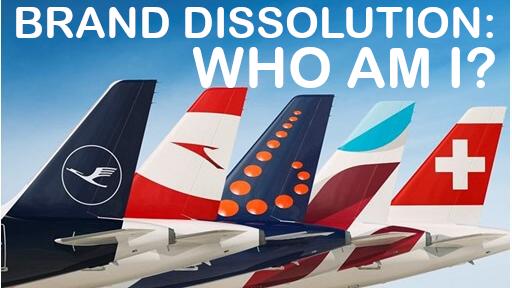 Brand Dissolution: Who Am I? (Example Lufthansa Group)